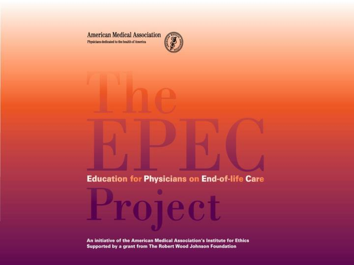 The project to educate physicians on end of life care supported by the american medical association and the robert wood johnson foundation