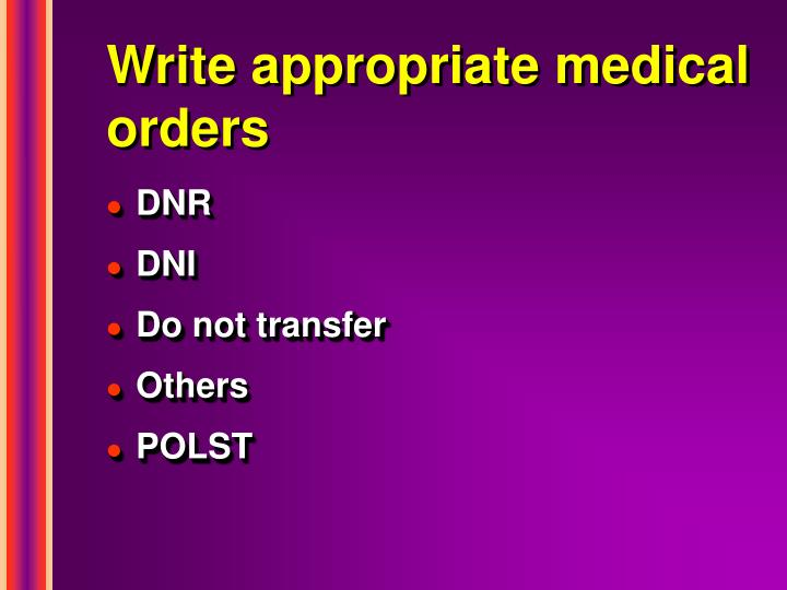 Write appropriate medical orders