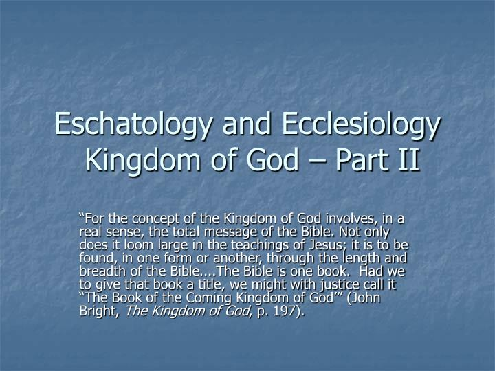 Eschatology and ecclesiology kingdom of god part ii