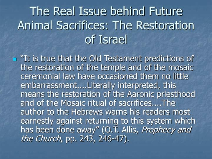 The Real Issue behind Future Animal Sacrifices: The Restoration of Israel