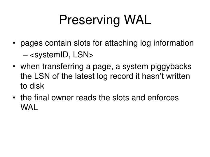 Preserving WAL