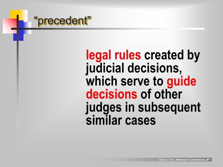 """precedent"""