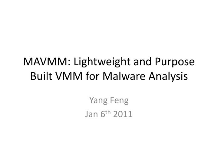 Mavmm lightweight and purpose built vmm for malware analysis