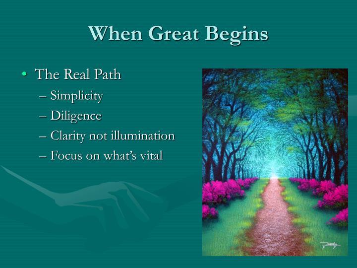 When Great Begins