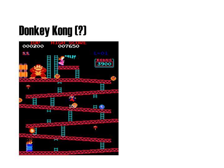 Donkey Kong (?)