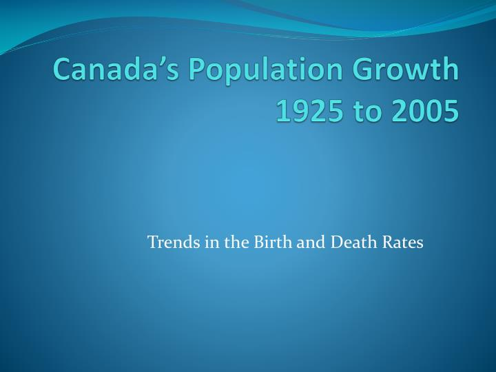 Canada s population growth 1925 to 2005