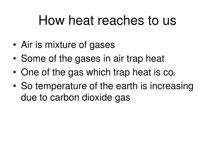 How heat reaches to us