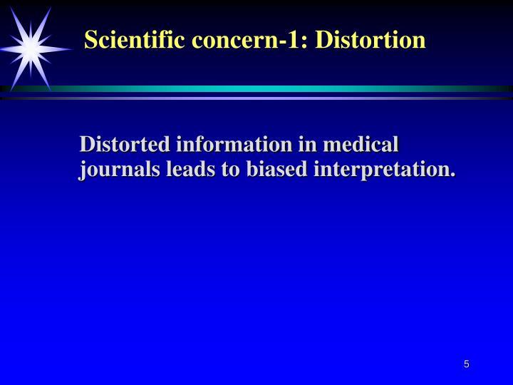Scientific concern-1: Distortion