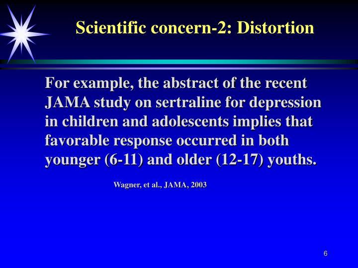 Scientific concern-2: Distortion