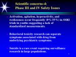scientific concerns 4 phase iii and iv safety issues