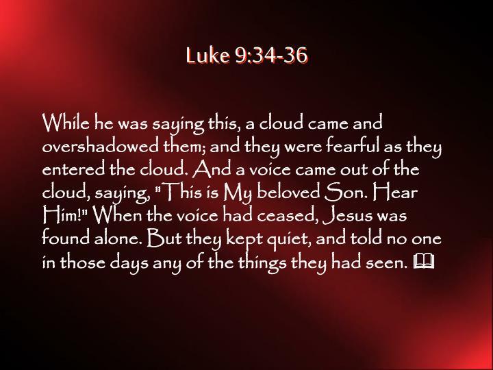 Luke 9:34-36