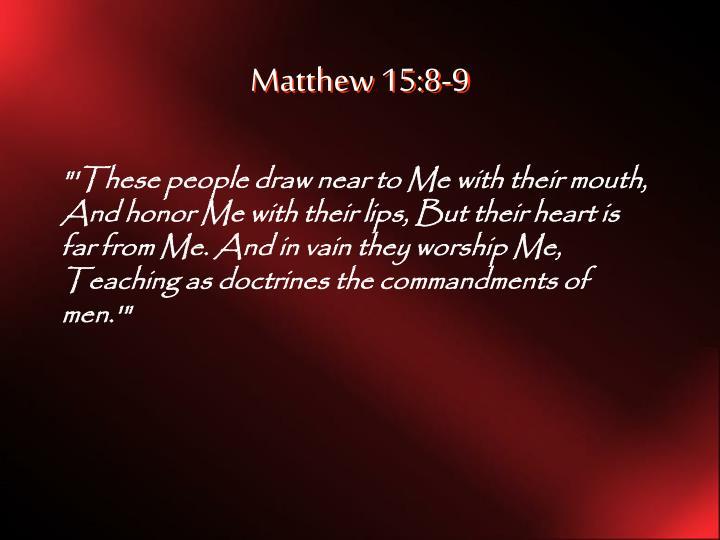 Matthew 15:8-9