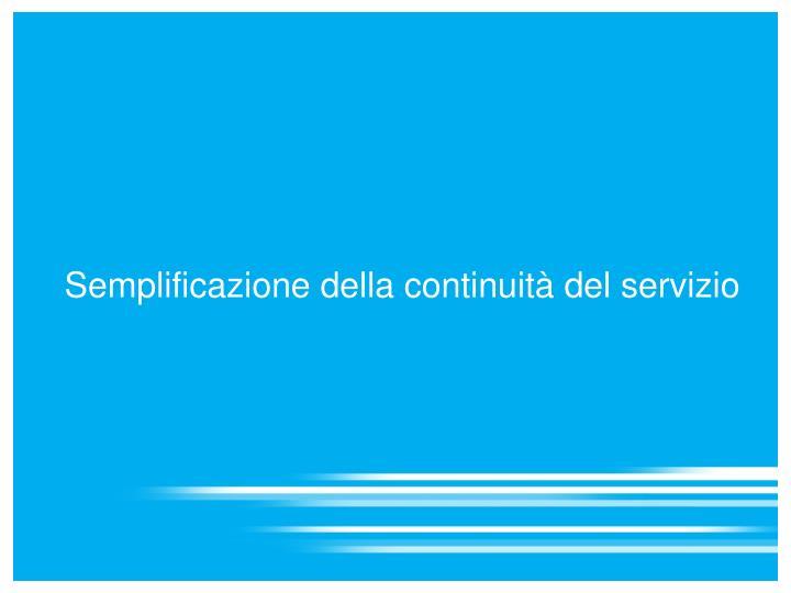 Semplificazione della continuità del servizio