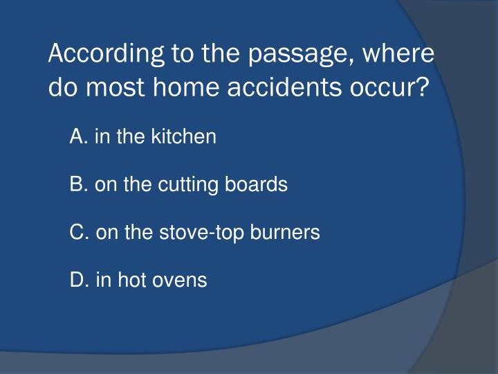 According to the passage, where do most home accidents occur?