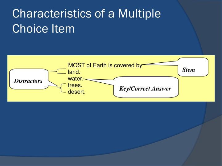 Characteristics of a Multiple Choice Item