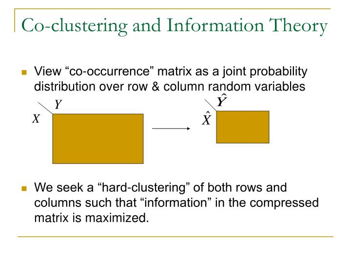 Co-clustering and Information Theory