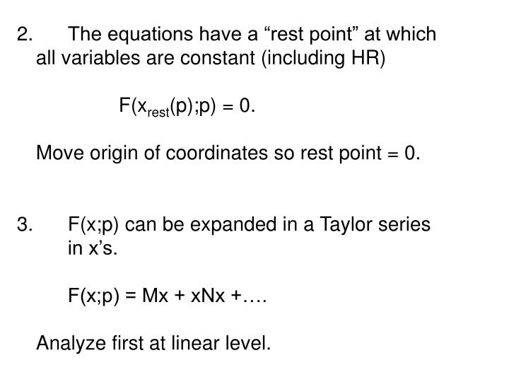 "The equations have a ""rest point"" at which"