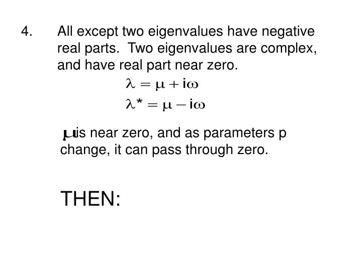 All except two eigenvalues have negative