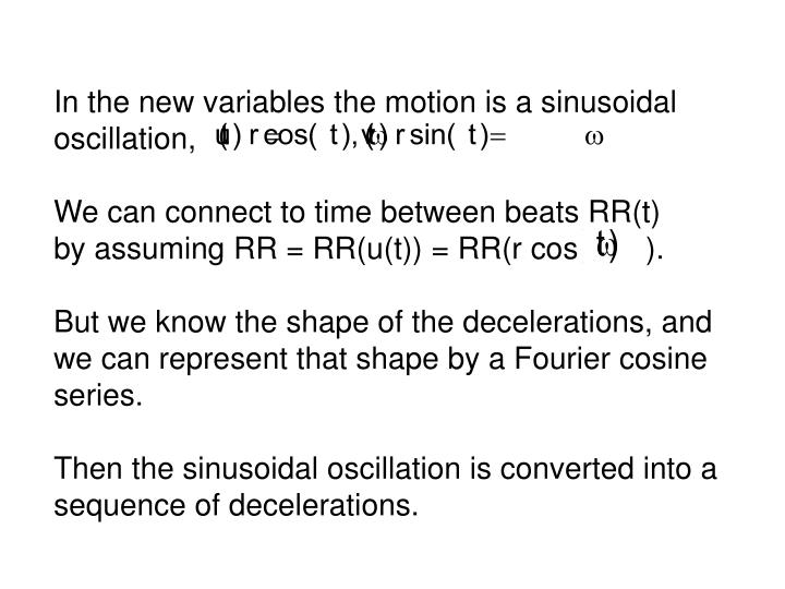 In the new variables the motion is a sinusoidal oscillation,