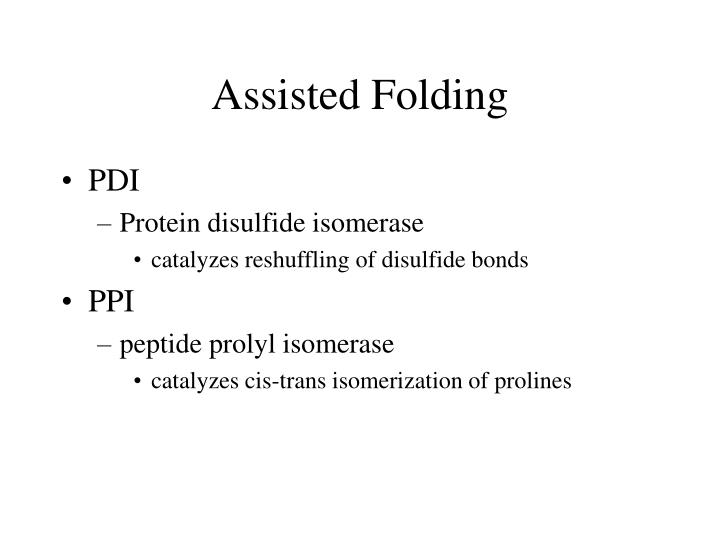 Assisted Folding