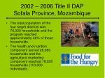 2002 2006 title ii dap sofala province mozambique2