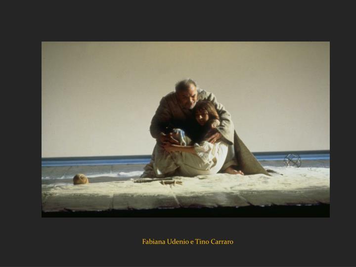 Fabiana Udenio e Tino Carraro