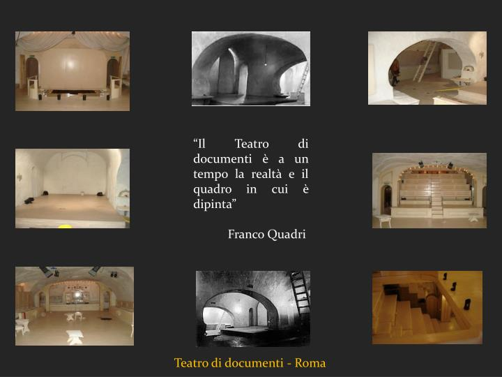 """""""Il Teatro di documenti è a un tempo la realtà e il quadro in cui è dipinta"""""""