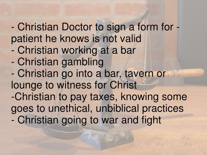 - Christian Doctor to sign a form for - patient he knows is not valid