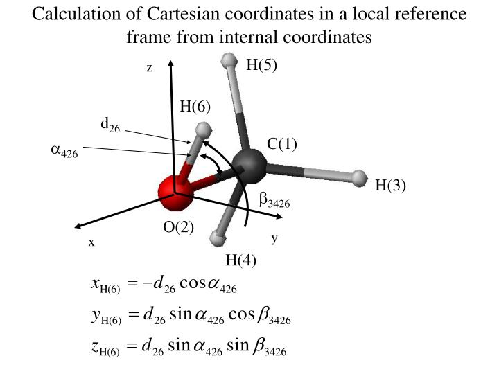 Calculation of Cartesian coordinates in a local reference frame from internal coordinates