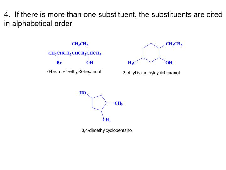 4.  If there is more than one substituent, the substituents are cited