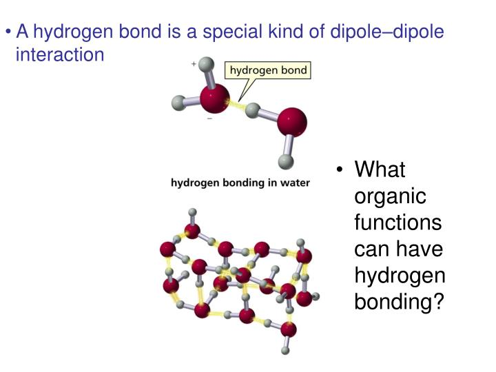A hydrogen bond is a special kind of dipole–dipole