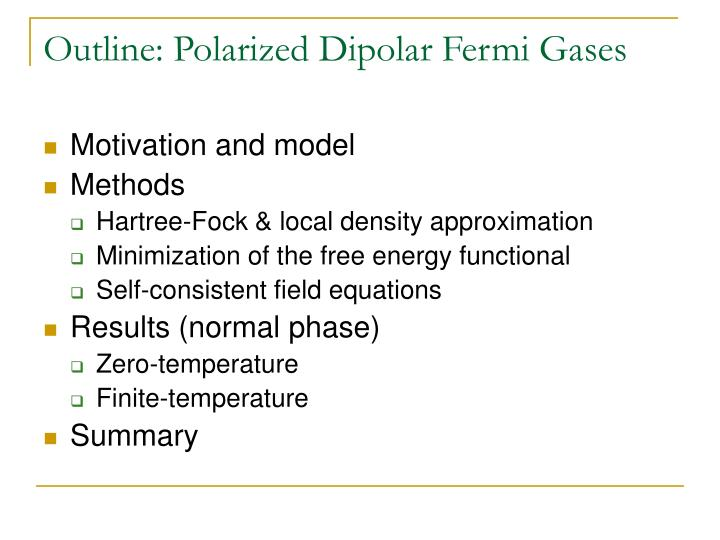 Outline polarized dipolar fermi gases