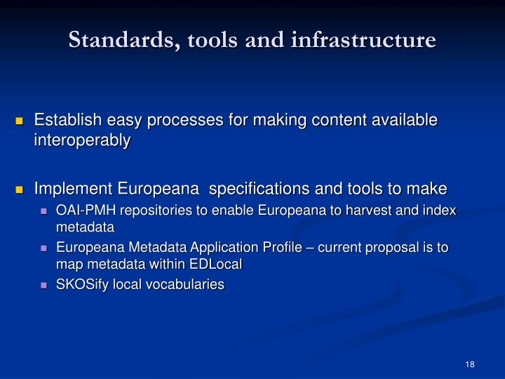 Standards, tools and infrastructure