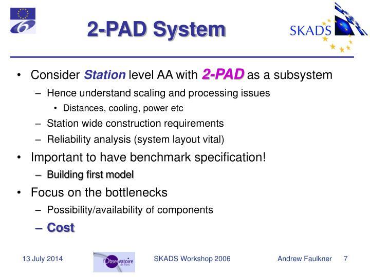 2-PAD System