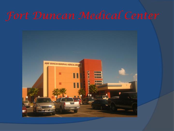 Fort Duncan Medical Center