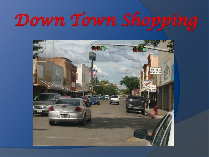 Down Town Shopping