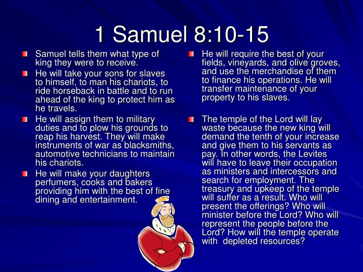 Samuel tells them what type of king they were to receive.