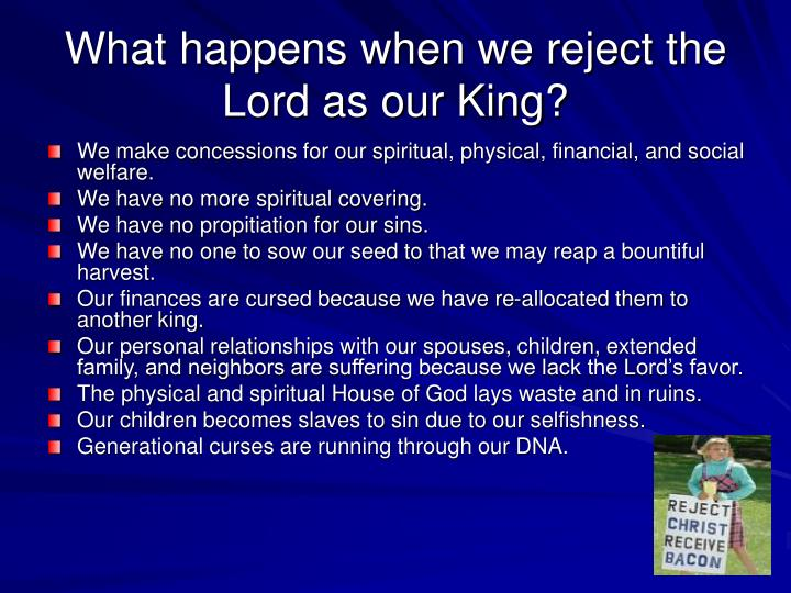 What happens when we reject the Lord as our King?
