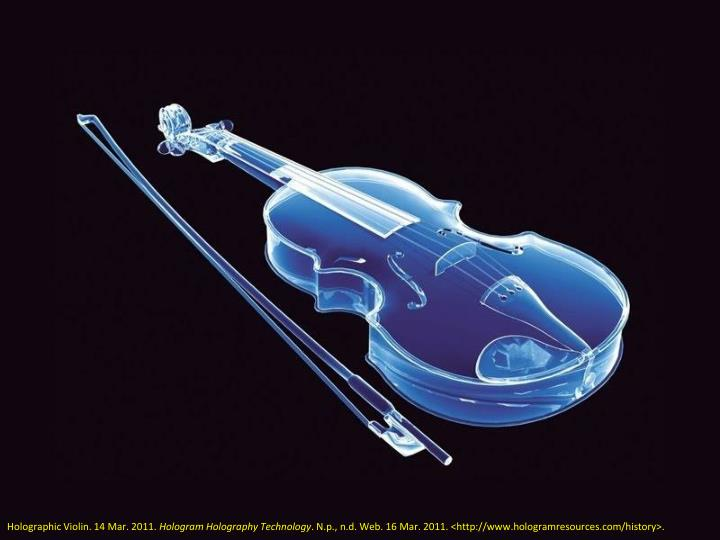 Holographic Violin. 14 Mar. 2011.