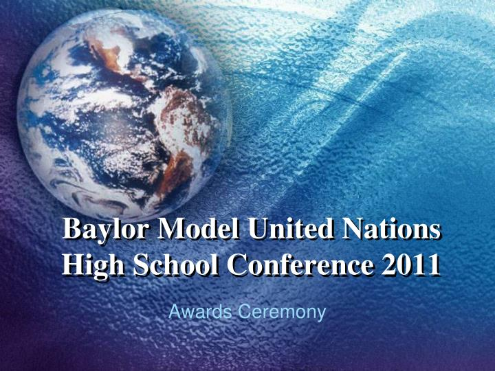 Baylor model united nations high school conference 2011