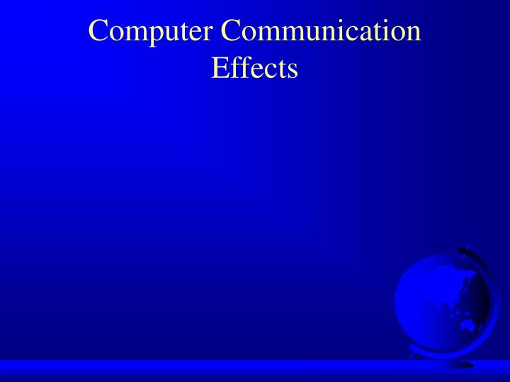 Computer Communication Effects