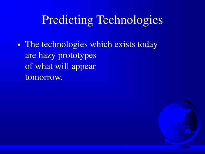 Predicting Technologies