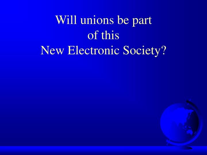 Will unions be part