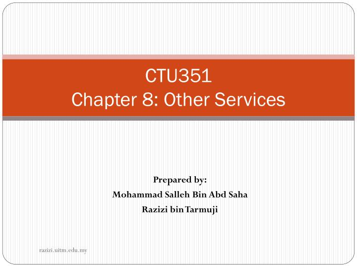 Ctu351 chapter 8 other services