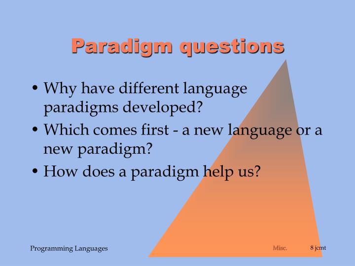 Paradigm questions