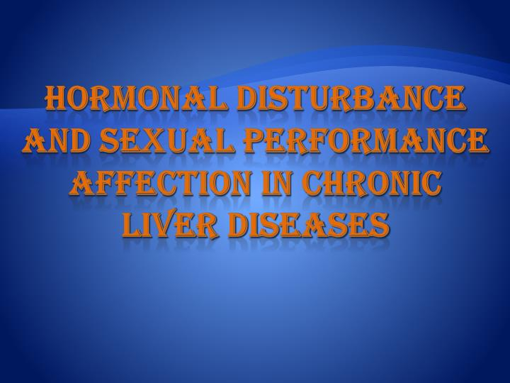 Hormonal disturbance and sexual performance affection in chronic liver diseases