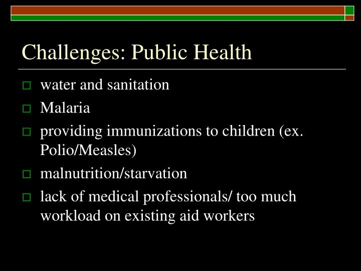 Challenges: Public Health