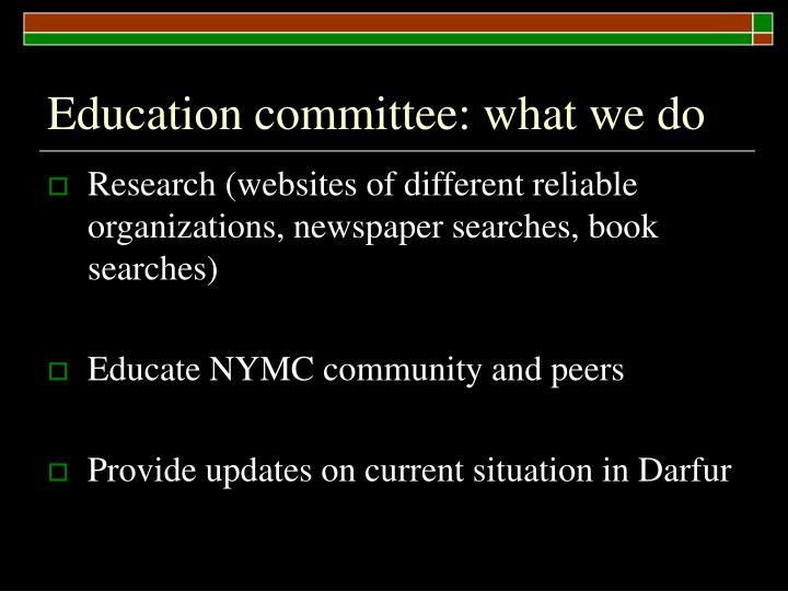 Education committee: what we do