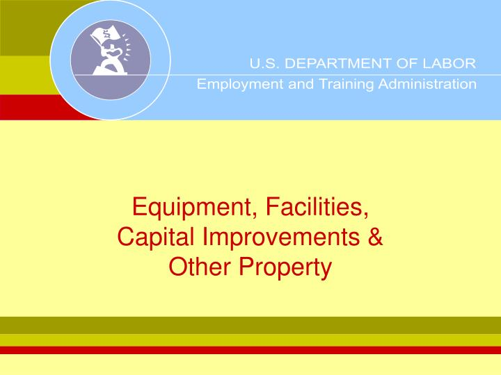 Equipment facilities capital improvements other property