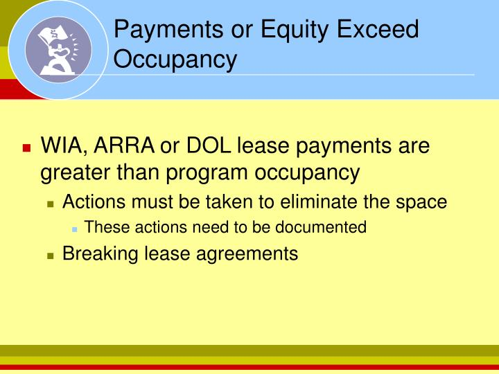 Payments or Equity Exceed Occupancy